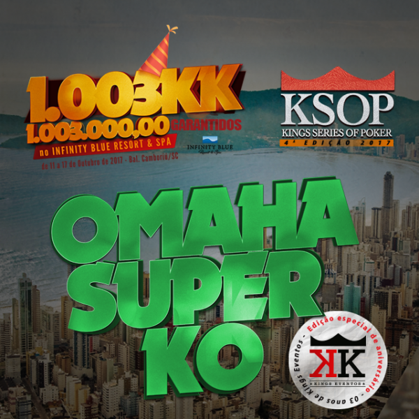 KSOP 4ª Edição 1.003KK GTD / Evento #12 Omaha Super KO - Only FT Paid