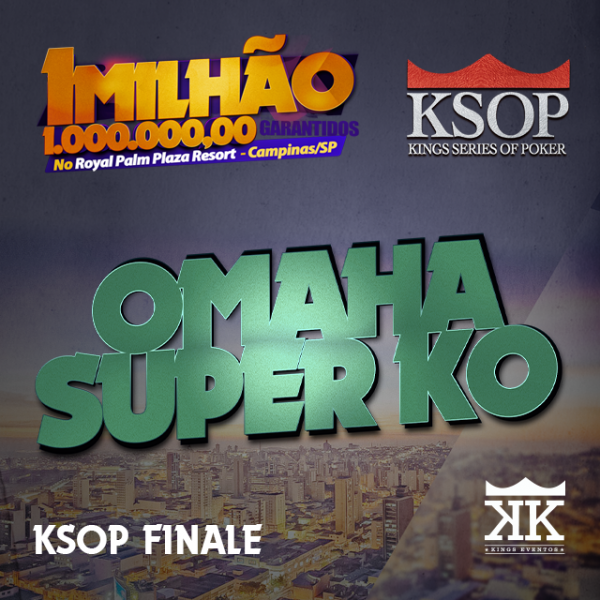 KSOP FINALE - EVENTO #7 OMAHA SUPER KO - ONLY FT PAID